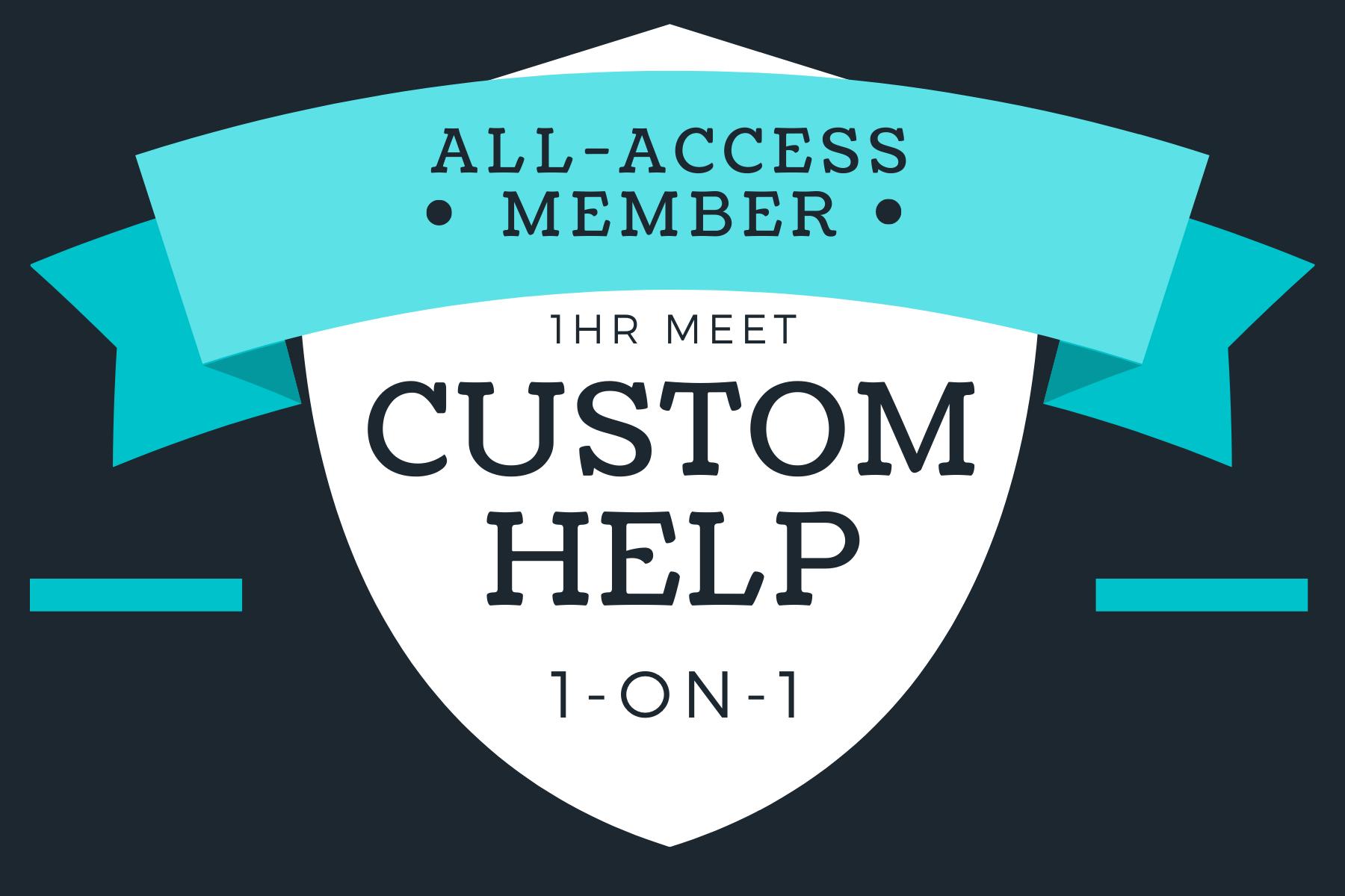 All-Access Custom Help 1-on-1