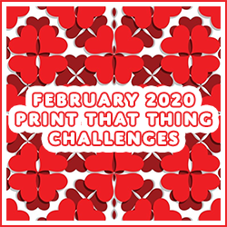 February 2020 3D Print Design Challenges!