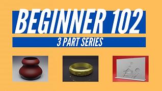 Beginner 102 Series