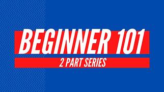 Beginner 101 Series