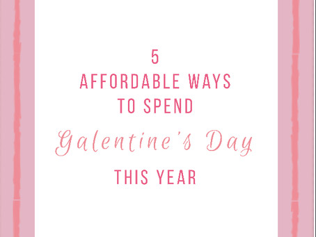5 Affordable Ways to Spend Galentine's Day this Year