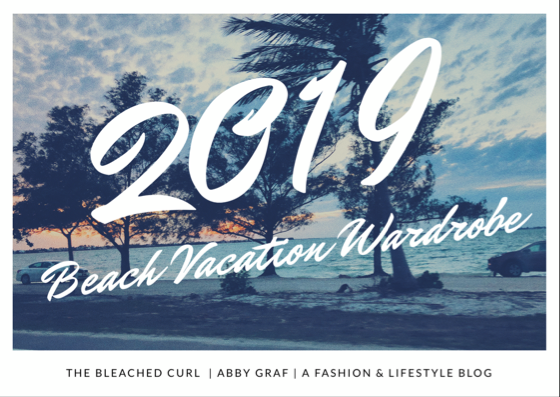 2019 Beach Vacation Wardrobe