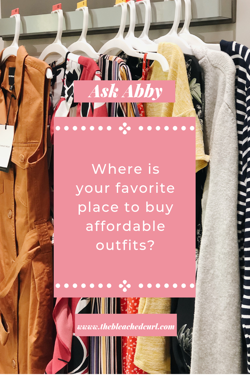 ask abby, where is your favorite place to buy affordable outfits