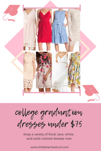 college graduation dresses under $75 graphic, the bleached curl