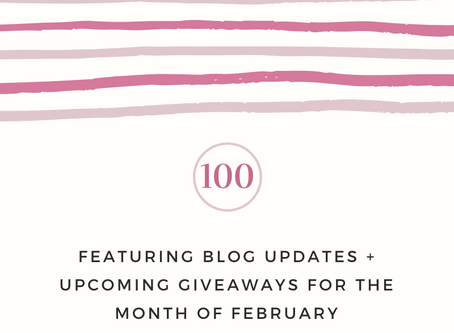 100th Post + Blog Updates + Upcoming Giveaways