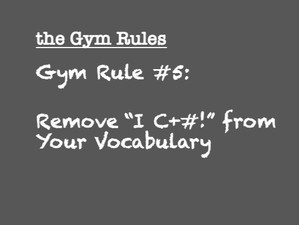 """Gym Rule #5  Remove """"I C+#!"""" from Your Vocabulary"""