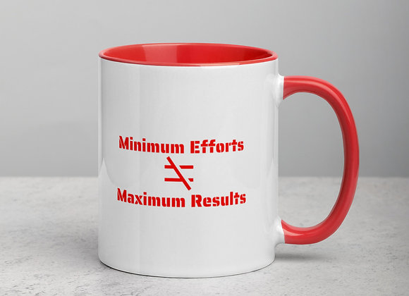 Minimum Efforts do not equal Maximum Results Mug with Color Inside