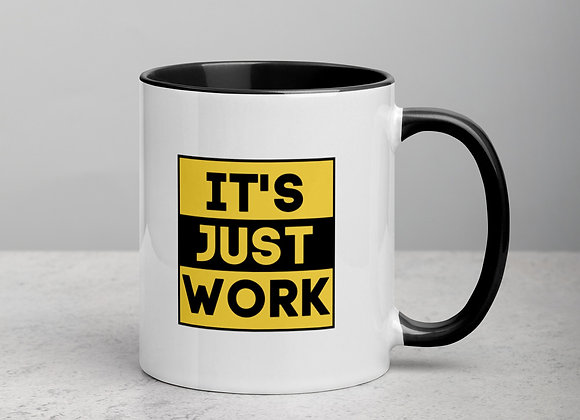 Its Just Work! Mug with Color Inside