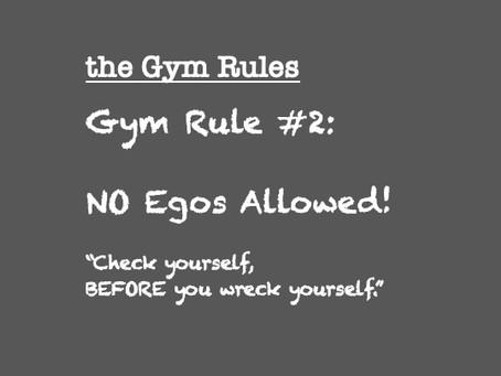 Gym Rule #2: No EGOs Allowed!