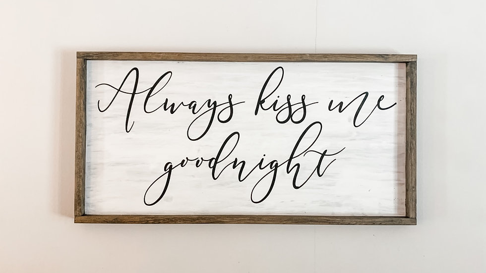 Always kiss me goodnight -Framed