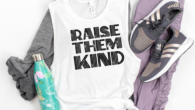 Raise Them Kind Tank