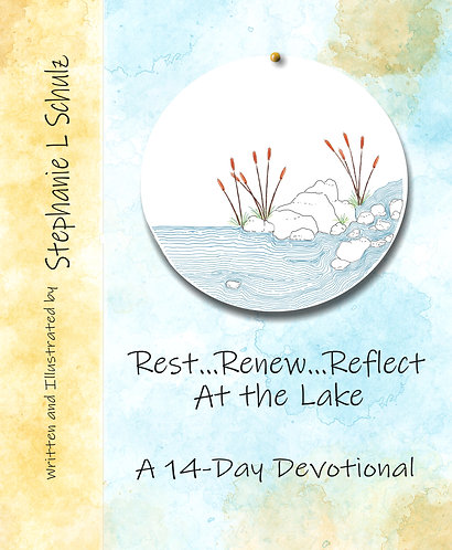 Rest...Renew...Reflect At The Lake A 14-Day Devotional