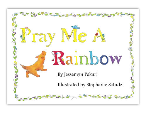 Pray Me A Rainbow Hardcover