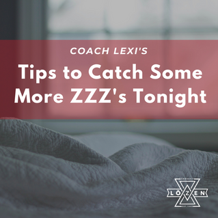 Coach Lexi's tips to help catch some more zzz's tonight