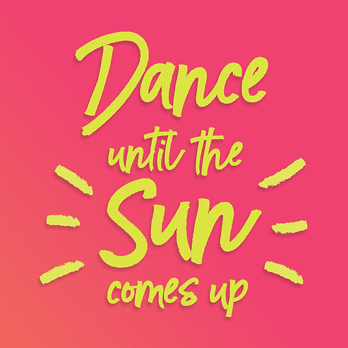 dance-until-the-sun-comes-up.jpg