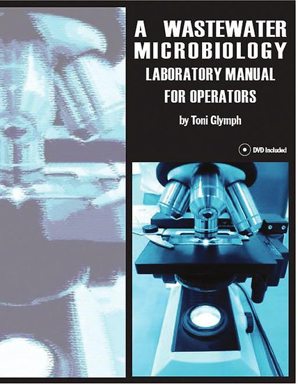 A Wastewater Microbiology Laboratory Manual For Operators + CD Rom