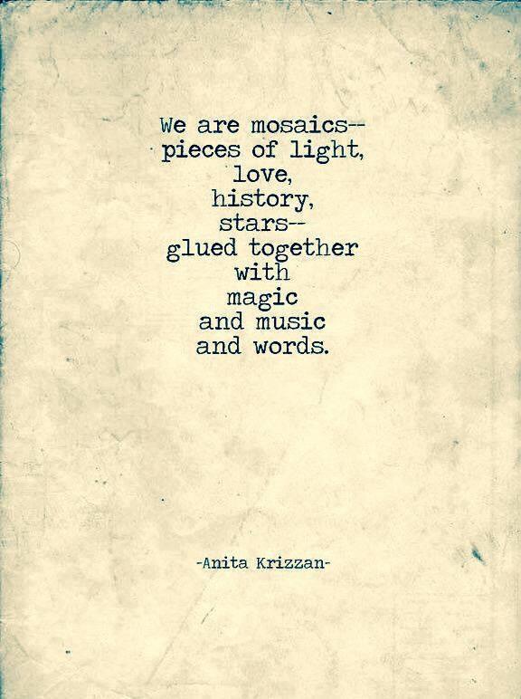 We are mosaics