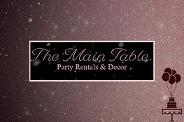 The Main Table Party Rentals & Decor