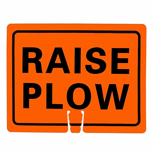 "18""w x 14""h Traffic Cone Sign ""Raise Plow"" Black on Orange"