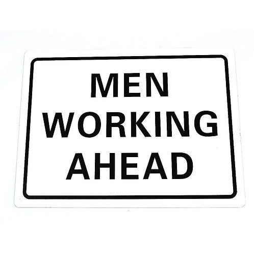 "MEN WORKING AHEAD 24""w x 18""h aluminum sign"