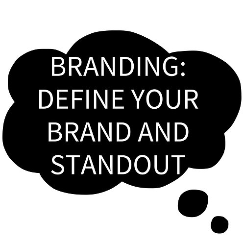 Branding: Define Your Brand and Standout - February 16, 2020 - 1:30-4pm