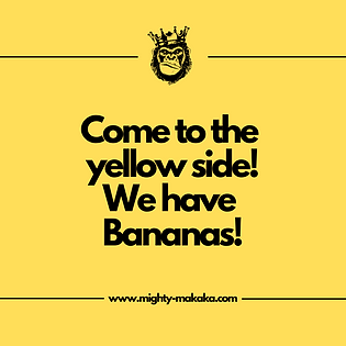 Come to the yellow side! We have Bananas