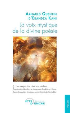 """Le Congolais Arnauld Quentin d'Ebandza Kani publie """"La voix mystique de la divine poésie"""""""