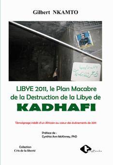 """Dédicace : Le livre """" LIBYE 2011, le Plan Macabre de la Destruction de la Libye de KADHAFI """""""