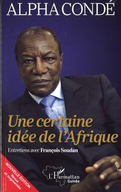Guinée : Alpha Condé sort un 4e ouvrage pour mieux comprendre son engagement en faveur de la Guinée