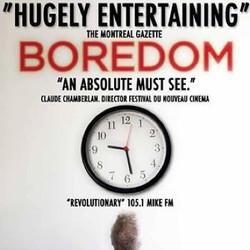Boredom = Documentary