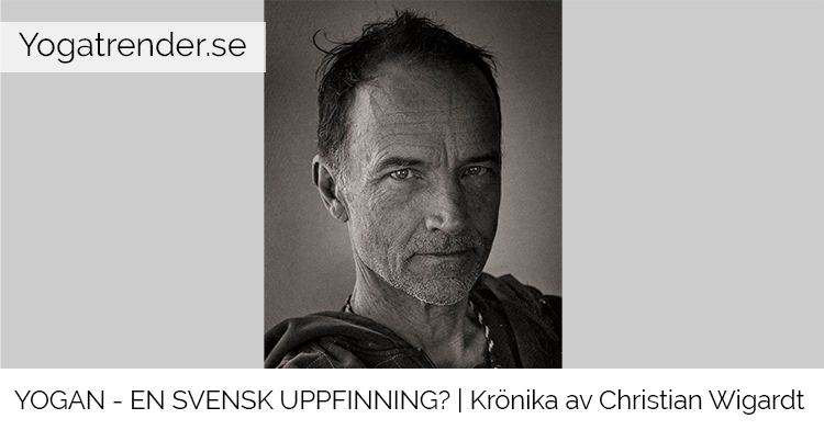 Yogan - en svensk uppfinning? av Christian Wigardt
