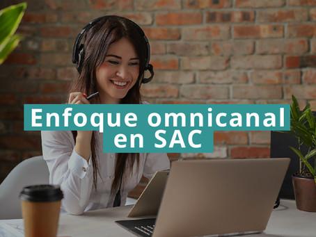 El enfoque omnicanal del SAC, la clave del éxito