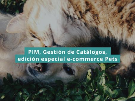 PIM, Gestión de Catálogos, edición especial e-commerce Pets