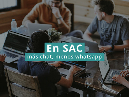 En SAC, más chat, menos whatsapp