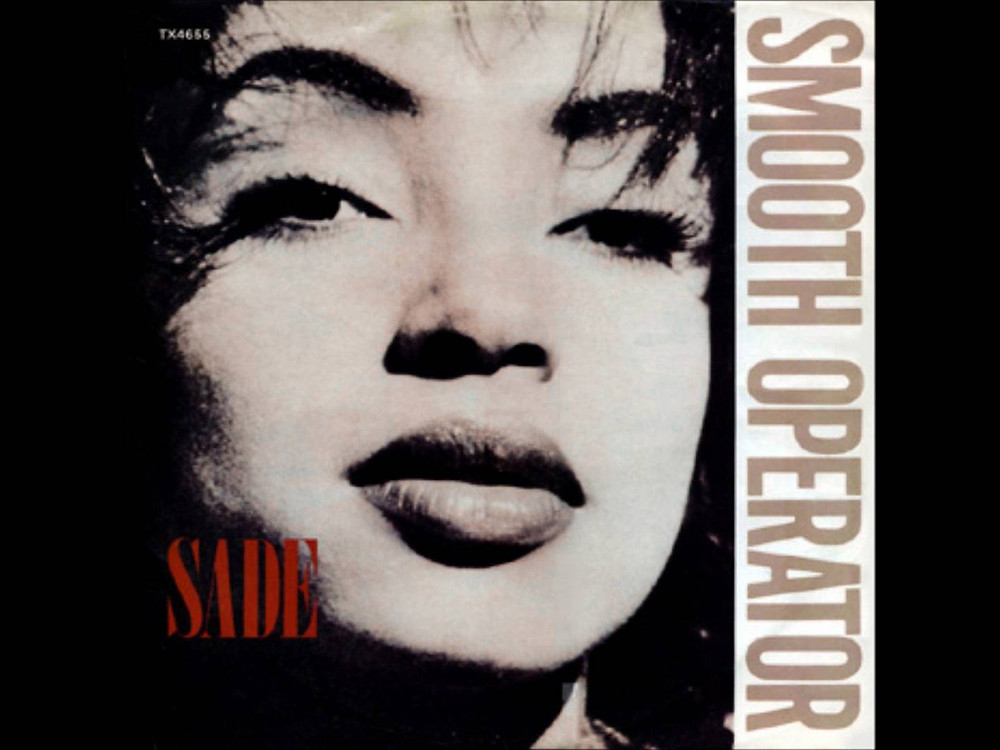 "Sade ""Smooth Operator"""