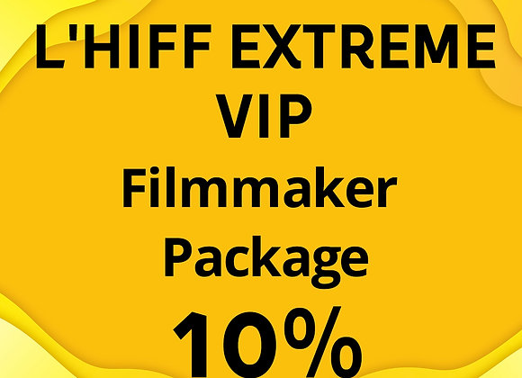 L'HIFF EXTREME VIP Filmmaker Package