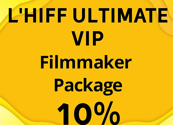 L'HIFF ULTIMATE VIP Filmmaker Package
