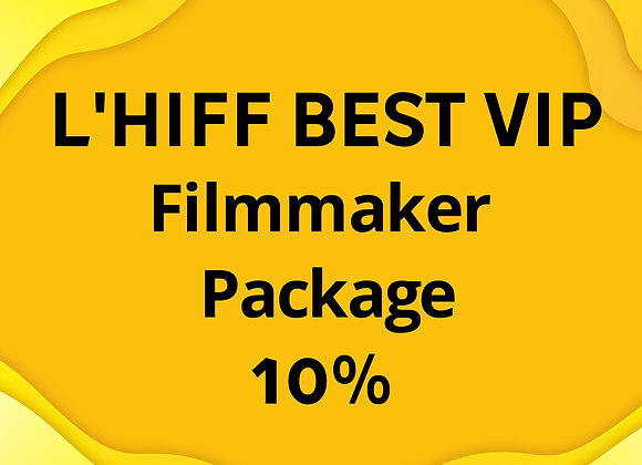 L'HIFF BEST VIP Filmmaker Package