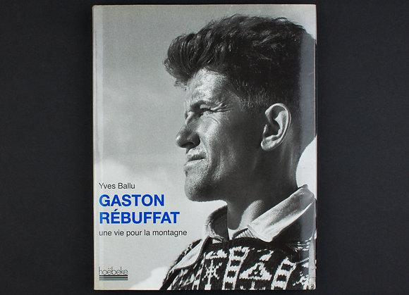 Gaston Rébuffat Une vie pour la montagne