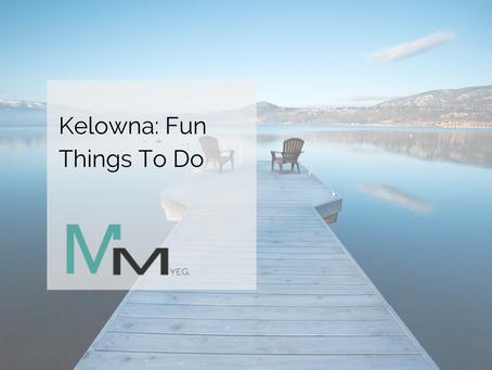 Kelowna: Fun Things To Do