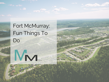Fort McMurray: Fun Things To Do