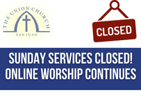 UNION CHURCH IS CLOSING ITS SUNDAY WORSHIP SERVICES IMMEDIATELY
