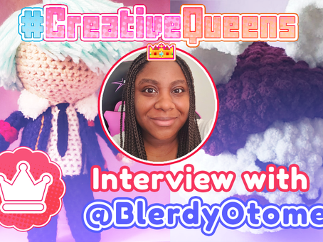 #CreativeQueens - Episode 8 - Interview with Blerdy Otome