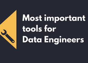 Most important tools for Data Engineers