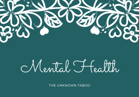 Mental Health The Unknown Taboo