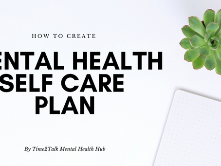 How To Create a Self Care Plan that works for your Mental Health