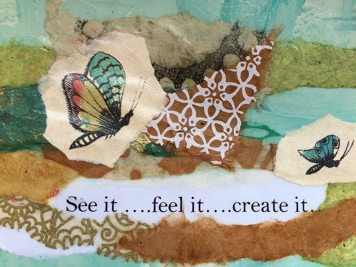 """""""See it Feel it Create it""""Note card"""