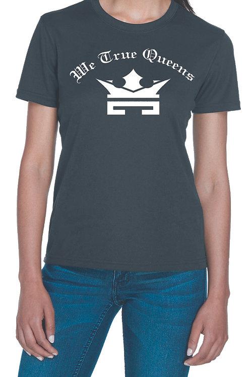 We True Queens T-Shirt
