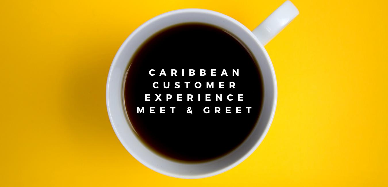 Caribbean Customer experience meet & gre