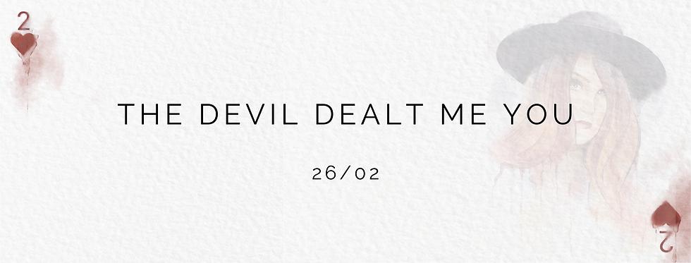 The Devil Dealt Me You - Facebook Cover.